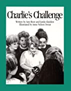 Charlie's Challenge by Linda Gladden