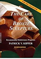 The Care of Bronze Sculpture: Recommended…