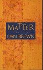 Matter by Dan Brown
