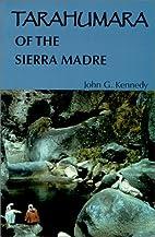 Tarahumara of the Sierra Madre: Survivors on…
