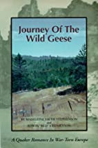 Journey of the Wild Geese: A Quaker Romance…