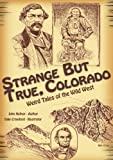 John Hafnor: Strange but True, Colorado: Weird Tales of the Wild West