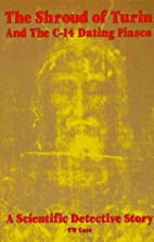 The Shroud of Turin and the C-14 Dating…