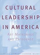 Cultural Leadership in America: Art…