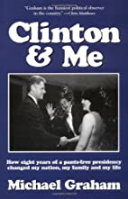 Clinton & Me: How Eight Years of a…