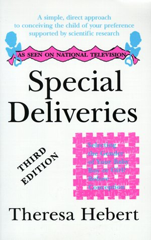 special-deliveries-selecting-the-gender-of-your-baby-before-conception-boy-or-girl-a-simple-direct-approach-to-conceiving-the-child-of-your-preference-supported-by-scientific-research