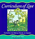 Daleo, Morgan S.: Curriculum of Love: Cultivating the Spiritual Nature of Children