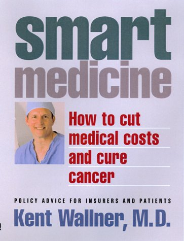 smartmedicine-how-to-cut-medical-costs-and-cure-cancer