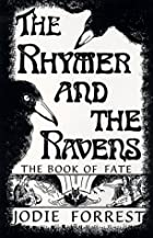 The Rhymer and the Ravens: The Book of Fate…