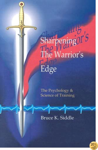 Sharpening the Warriors Edge: The Psychology & Science of Training