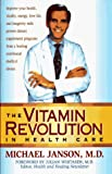 Janson, Michael: The Vitamin Revolution in Health Care