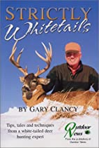 Strictly Whitetails by Gary Clancy