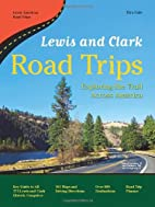 Lewis and Clark Road Trips: Exploring the…