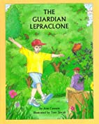 The Guardian Lepraclone by Ann Cannon
