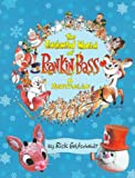 Goldschmidt, Rick: The Enchanted World of Rankin/Bass