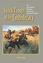 Shock Troops of the Confederacy by Fred L.…