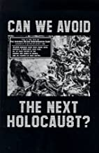 Can We Avoid The Next Holocaust? by Yisrayl…