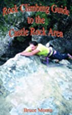 Rock Climbing Guide to the Castle Rock Area…