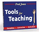 Jones, Fredric H.: Fred Jones' Tools for Teaching-Discipline-Intruction-Motivation: Discipline-Instruction-Motivation