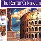 The Roman Colosseum: The Story of the…