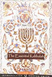 Daniel C. Matt: The Essential Kabbalah: The Heart of Jewish Mysticism (Mystical Classics of the World)