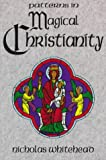 Whitehead, Nicholas: Patterns in Magical Christianity