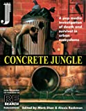 Rockman, Alexis: Concrete Jungle: A Pop Media Investigation of Death and Survival in Urban Ecosystems