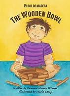 The Wooden Bowl - El bol de madera by Ramona…
