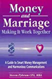 Steven Pybrum: Money and Marriage: Making It Work Together--A Guide to Smart Money Management and Harmonious Communications