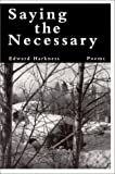 Harkness, Edward: Saying the Necessary