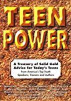Teen Power: A Treasury of Solid Gold Advice…