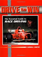 Drive to Win: The Essential Guide to Race…