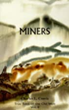 Miners (True Tales of the Old West, Vol. 8)…