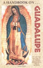 A Handbook on Guadalupe by Francis Mary…