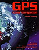 Ferguson, Michael: GPS Land Navigation: A Complete Guidebook for Backcountry Users of the NAVSTAR Satellite System