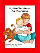 My Brother Needs an Operation by Anna Marie…