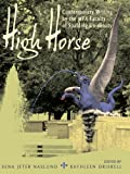 Naslund, Sena Jeter: High Horse: Contemporary Writing by the MFA Faculty of Spalding University