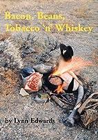 Bacon, Beans, Tobacco 'n' Whiskey by Lynn…