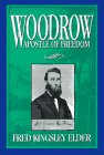 Woodrow: Apostle of Freedom by Fred Kingsley…