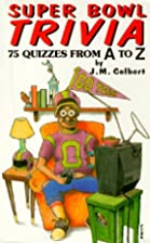 Super Bowl Trivia: 75 Quizzes from A to Z by…