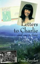 Letters To Charlie: And One To Jane by Fred…