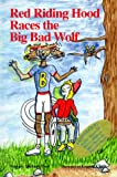 Richard Paul: Red Riding Hood Races The Big Bad Wolf