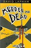 Lapham, David: Murder Me Dead