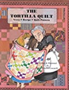 The Tortilla Quilt Story by Jane…