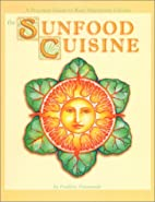 Sunfood Cuisine by Frederic Patenaude