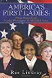 Rae Lindsay: America's First Ladies: Power Players from Martha Washington to Michelle Obama