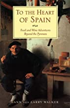 To the Heart of Spain: Food and Wine…