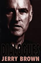 Dialogues by Jerry Brown