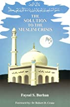 The Solution to the Muslim Crisis by Faysal…