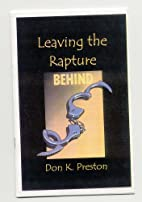 Leaving the Rapture Behind by Don K. Preston
